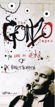 Hunter S. Thompson: The Gonzo Tapes: The Life and Work of Dr. Hunter S. Thompson