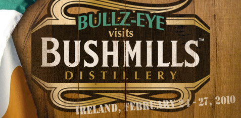Bullz-Eye Goes to Bushmills